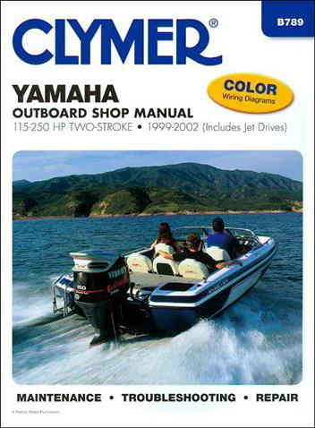 Yamaha 115 - 250 HP Two-Stroke Outboard and Jet Drives 1999 - 2002
