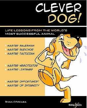 Clever Dog! : Life lessons from the world's most successful animal