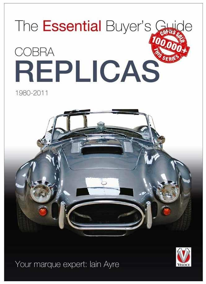Cobra Replicas 1980 - 2011: The Essential Buyers Guide