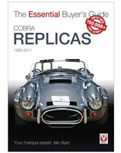 Cobra Replicas 1980 - 2011 : The Essential Buyers Guide