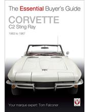 Corvette C2 Sting Ray 1963 - 1967 : The Essential Buyers Guide