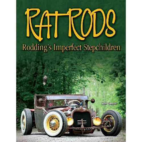 Rat Rods: Rodding's Imperfect Stepchildren - Front Cover