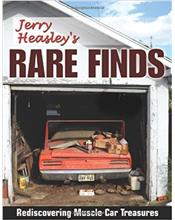 Jerry Heasley's Rare Finds : Rediscovering Muscle Car Treasures