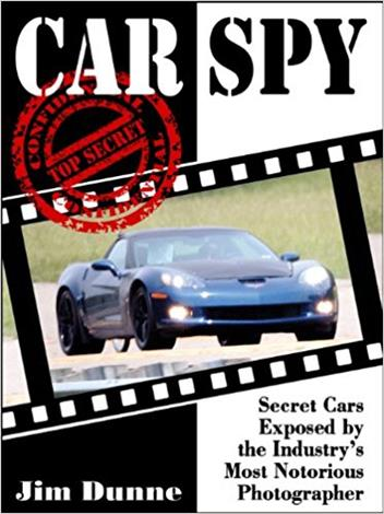 Car Spy : Secret Cars Exposed by the Industry's Most Notorious Photographer - Front Cover