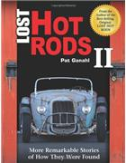 Lost Hot Rods II : More Remarkable Stories of How They Were Found