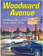 Woodward Avenue : Cruising the Legendary Strip -