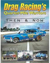 Drag Racing's Quarter-Mile Warriors : Then & Now