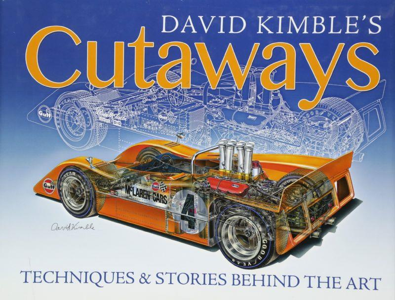 David Kimble's Cutaways : The Techniques and the Stories Behind the Art