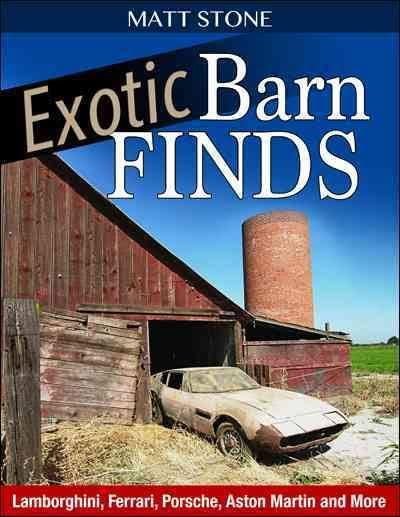 Exotic Barn Finds : Lamborghini, Ferrari, Porsche, Aston Martin and More - Front Cover