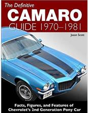 The Definitive Camaro Guide 1970 - 1981
