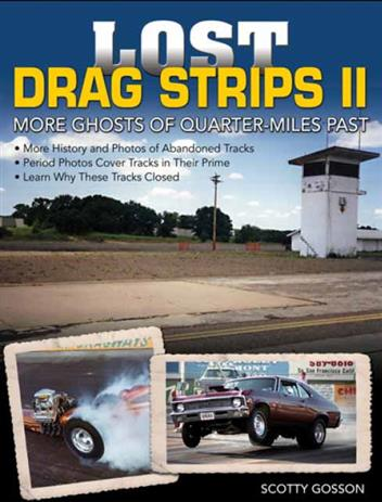 Lost Drag Strips II : More Ghosts of Quarter-Miles Past - Front Cover