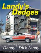 Landy's Dodges : The Mighty Mopars of Dandy Dick Landy