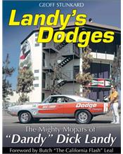 Landy's Dodges: The Mighty Mopars of Dandy Dick Landy