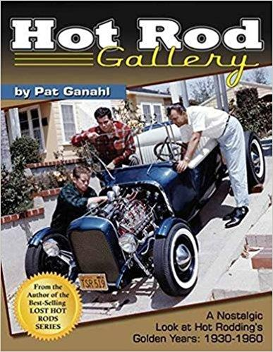 Hot Rod Gallery : A Nostalgic Look at Hot Rodding's Golden Years 1930-1960 - Front Cover