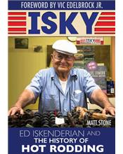 Isky : Ed Isky Iskenderian and the History of Hot Rodding