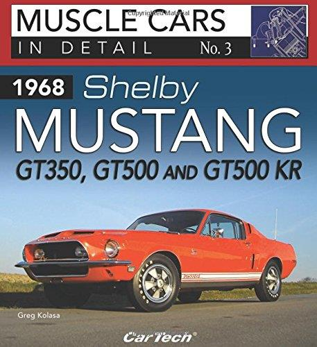 Muscle Cars in Detail No. 3 : 1968 Shelby Mustang Gt350, Gt500 and Gt500KR