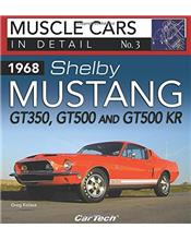 Muscle Cars in Detail Number 03 : 1968 Shelby Mustang GT350, GT500 and GT500KR
