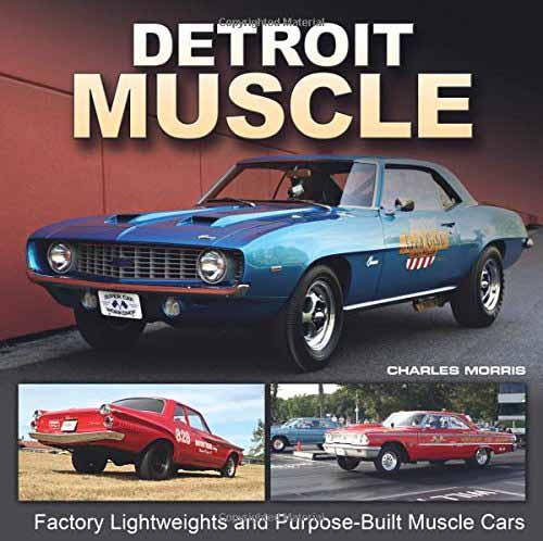 Detroit Muscle : Factory Lightweights and Purpose-Built Muscle Cars