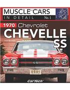 Muscle Cars in Detail Number 01 : 1970 Chevelle SS