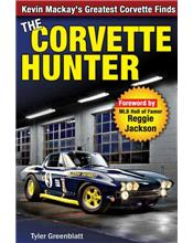The Corvette Hunter : Kevin MacKay's Greatest Corvette Finds