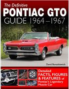 The Definitive Pontiac GTO Guide 1964 - 1967