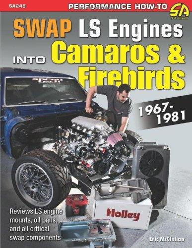 Swap LS Engines into Camaros & Firebirds 1967-1981