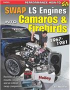 Swap LS Engines into Camaros & Firebirds 1967 - 1981