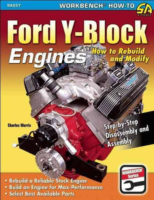 Ford Y-Block Engines: How to Rebuild and Modify Engines