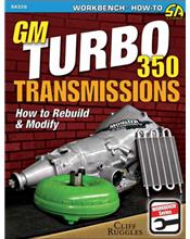 GM Turbo 350 Transmissions : How to Rebuild and Modify