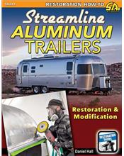 Streamline Aluminum Trailers : Restoration and Modification