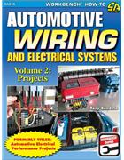 Automotive Wiring and Electrical Systems Vol 2 : Projects