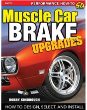 Muscle Car Brake Upgrades : How to Design, Select and Install