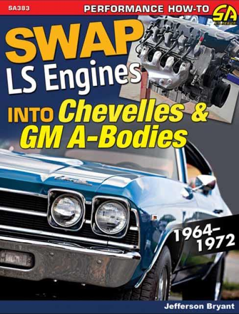 Swap LS Engines into Chevelles and GM A-Bodies 1964 - 1972