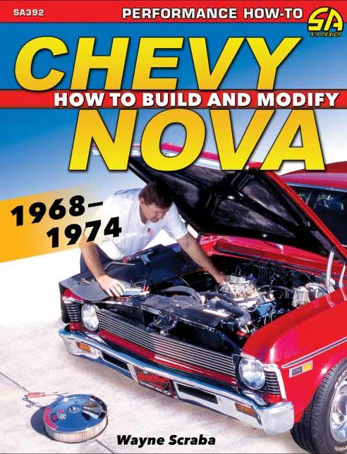 Chevy Nova 1968 - 1974 : How to Build and Modify