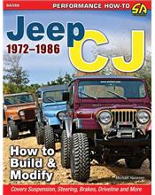 Jeep Cj 1972 - 1986 : How to Build and Modify