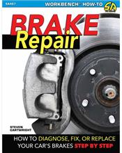 Brake Repair : How to Diagnose, Fix, or Replace Your Car's Brakes