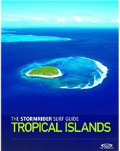 The Stormrider Surf Guide : Tropical Islands