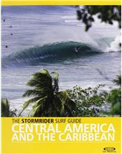 The Stormrider Surf Guide : Central America and the Caribbean