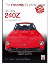 Datsun 240Z 1969 - 1973 : The Essential Buyers Guide