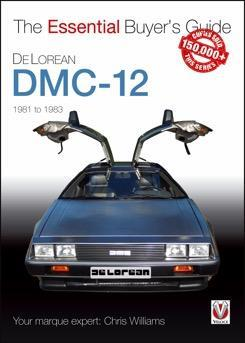 DeLorean DMC-12 1981 - 1983 : The Essential Buyers Guide