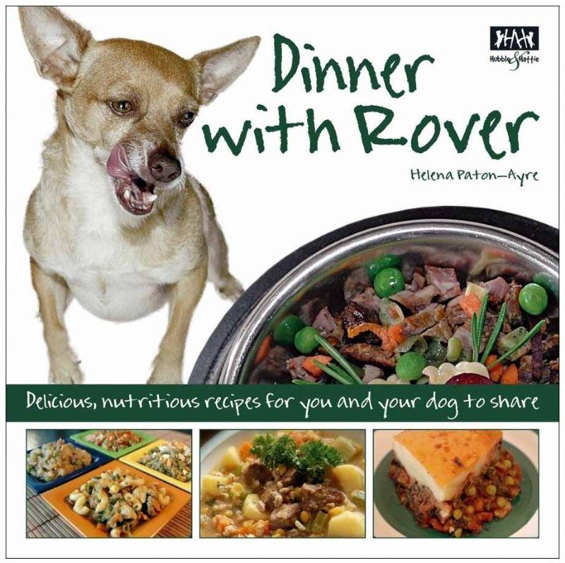 Dinner with Rover: Delicious , nutritious meals for you and your dog to share