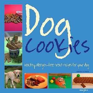 Dog Cookies : Healthy allergen-free treat recipes for your dog