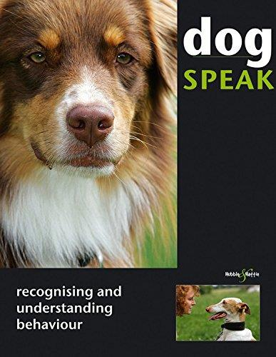 Dog Speak : Recognising and understanding behaviour