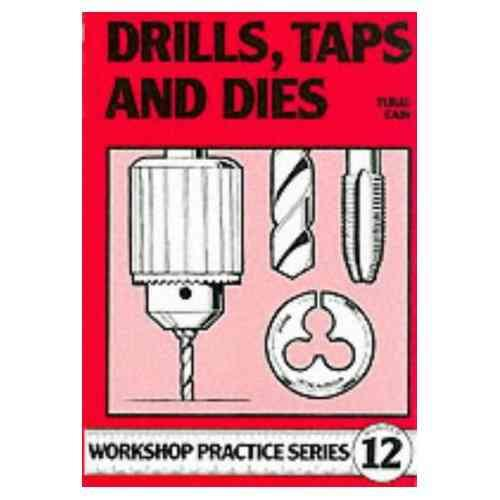 Drills Taps & Dies : Workshop Practice
