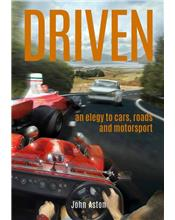 Driven : An Elegy to Cars, Roads & Motorsport