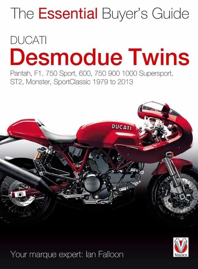 Ducati Desmodue Twins 1979 - 2013 : The Essential Buyers Guide