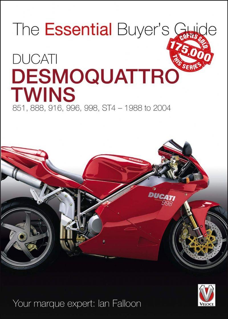 Ducati Desmoquattro Twins 1988 - 2004: The Essential Buyers Guide - Front Cover