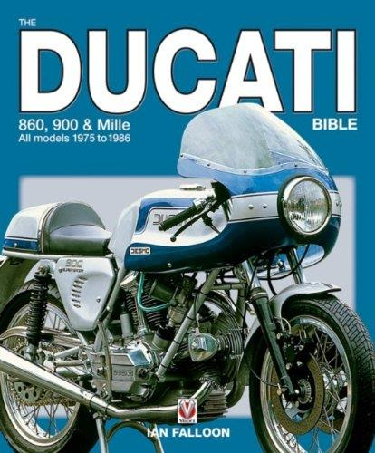 The Ducati 860, 900 and Mille Bible : All Models 1975 - 1986 - Front Cover