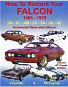 How to Restore Your 1966 - 1979 Ford Falcon Automotive Restoration Manual