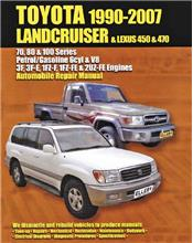 Toyota Landcruiser and Lexus LX450 & LX470 (Petrol) 1990 - 2007 Repair Manual